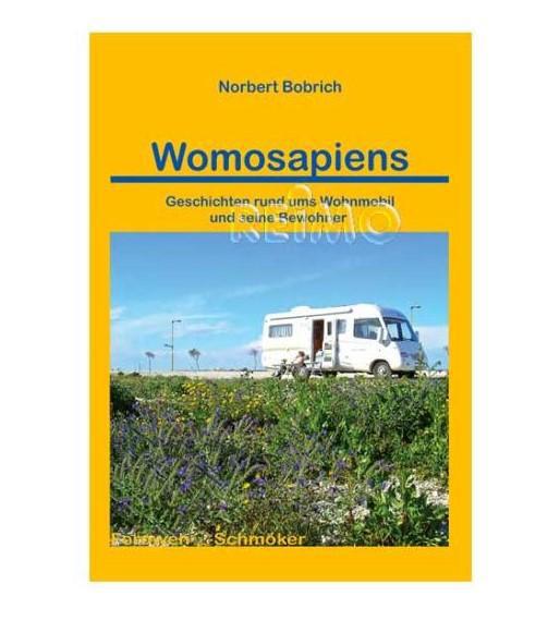 Womosapiens Geschichten rund ums Wohnmobil und seine Bewohner