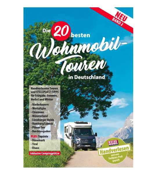 Die 20 besten Wohnmobil-Touren in Deutschland Band 2