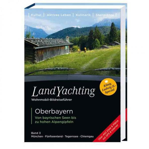LandYachting Wohnmobil-Bildreiseführer Oberbayern