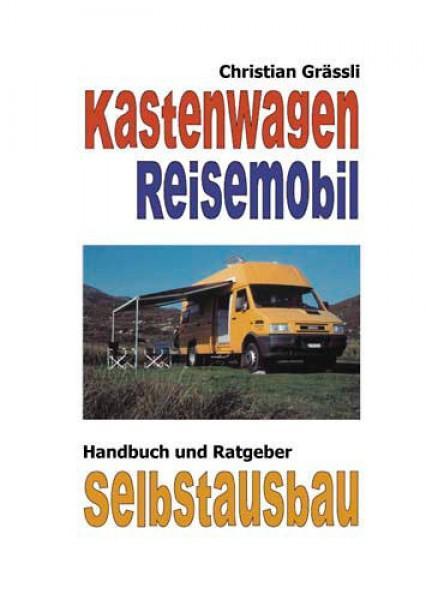 Handbuch Selbstausbau Kastenwagen und Reisemobil